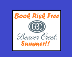 Vail-Lift Tickets and Lift Passes expedition-Book risk free Beaver Creek Summer 2021 0 Deposit 48 hr Cancelations