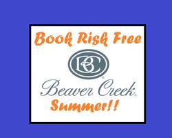 Beaver Creek-Lift Tickets and Lift Passes weekend-Book risk free Beaver Creek Summer 2021 0 Deposit 48 hr Cancelations